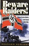 Beware Raiders: German Surface Raiders in the Second World War