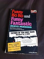 Funny Ho Ho and Funny Fantastic - the…
