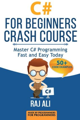 C#: C# For Beginners Crash Course: Master C# Programming Fast and Easy Today: Volume 2 (Computer Programming, Programming for Beginners)
