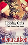 Holiday Gifts (A Castle Mountain Lodge Romance Book 7)