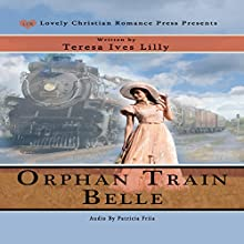 Orphan Train Belle Audiobook by Teresa Ives Lilly Narrated by Pat Friia
