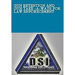 Gun Retention and Gun take -a-ways for Law Enforecement