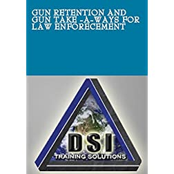 Gun Retention and Gun take -a-ways for Law Enforecement