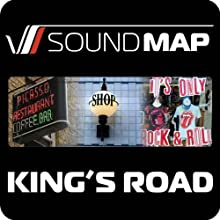 Soundmap King's Road: Audio Tours That Take You Inside London Audiobook by Soundmap Ltd Narrated by Max Decharne