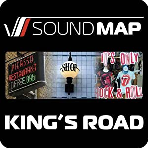 Soundmap King's Road: Audio Tours That Take You Inside London | [Soundmap Ltd]