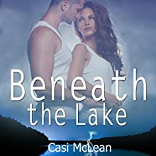 Beneath the Lake Audiobook by Casi McLean Narrated by Aundrea Mitchell