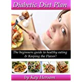 Diabetic Diet Plan - The Beginners Guide to Healthy Eating & Keeping the Flavor!