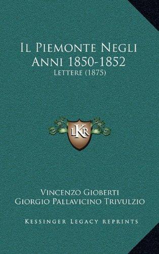 Il Piemonte Negli Anni 1850-1852: Lettere (1875)