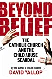 Beyond Belief: The Catholic Church and the Child Abuse Scandal