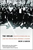 img - for The Dream: Martin Luther King, Jr., and the Speech that Inspired a Nation book / textbook / text book