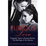 Furious Love: Elizabeth Taylor, Richard Burton and the Marriage of the Centuryby Sam Kashner