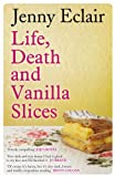 Jenny Eclair Life, Death and Vanilla Slices