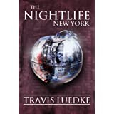 The Nightlife: New York (The Nightlife Series) ~ Travis Luedke