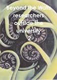 img - for Beyond the walls: researchers outside the university Volume 2 book / textbook / text book