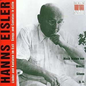 Hanns Eisler Lieder und Kantaten im Exil