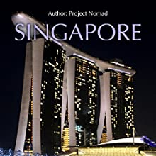 Singapore: A Travel Guide for Your Perfect Singapore Adventure Audiobook by  Project Nomad Narrated by J.R. Quinn