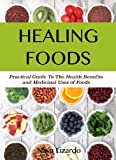 HEALING FOODS: Discover the Power of Food as Medicine to Restore Your Health