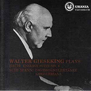Walter Gieseking Plays Bach: English Suite No. 6/Schumann: Kreisleriana, Davidsbundlertanze