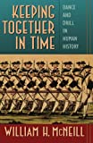 echange, troc  - Keeping Together in Time: Dance and Drill in Human History