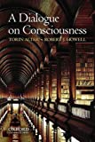 A Dialogue on Consciousness