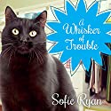 A Whisker of Trouble: Second Chance Cat Mystery Series #3 Audiobook by Sofie Ryan Narrated by Marguerite Gavin