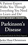 The First Year: Parkinson's Disease: An Essential Guide for the Newly Diagnosed (First Year, The)
