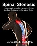 img - for Spinal Stenosis: Understanding the Problem and Finding the Best Solutions for Symptom Relief book / textbook / text book