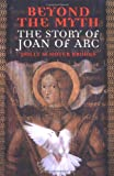 img - for Beyond the Myth: The Story of Joan of Arc book / textbook / text book