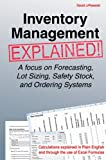 img - for Inventory Management Explained: A focus on Forecasting, Lot Sizing, Safety Stock, and Ordering Systems. book / textbook / text book
