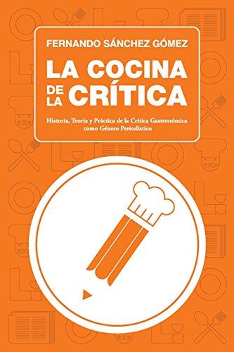 La cocina de la cr tica historia teor a y pr ctica de la for Historia de la gastronomia pdf
