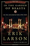 img - for By Erik Larson In the Garden of Beasts: Love, Terror, and an American Family in Hitler's Berlin (1st) book / textbook / text book