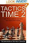Tactics Time 2: 1001 Real Chess Tacti...
