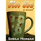 Hot Tea (The Tea Series Book 1) ~ Sheila Horgan