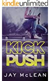 Kick, Push (Kick Push Book 1) (English Edition)