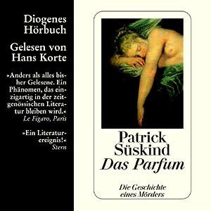 Das Parfum (       ungekürzt) von Patrick Süskind Gesprochen von: Hans Korte