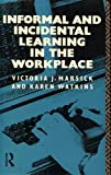 img - for Informal and Incidental Learning in the Workplace (International Perspectives on Adult and Continuing Education) book / textbook / text book