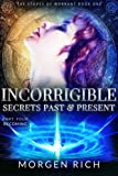 Incorrigible: Secrets Past & Present - Part Four / Becoming (The Staves of Warrant)