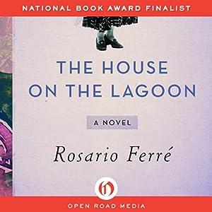 The House on the Lagoon: A Novel | [Rosario Ferré]