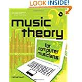 Music Theory for Computer Musicians Bk Cd by Michael Hewitt