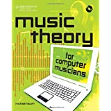 Music Theory for Computer Musicians ~ Michael Hewitt