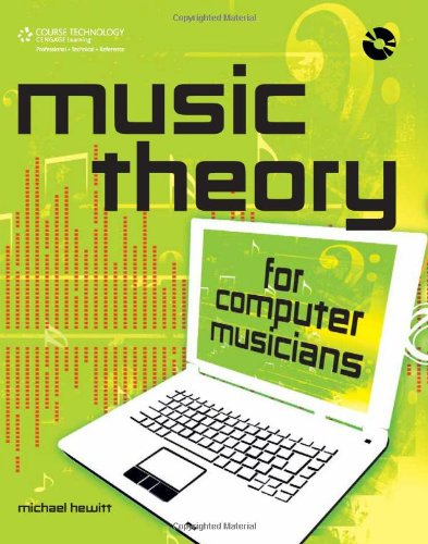 Music Theory for Computer Musicians - Michael Hewitt