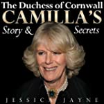 The Duchess of Cornwall: Camilla's St...