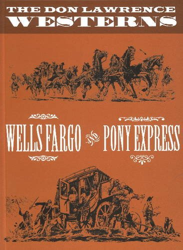 the-don-lawrence-westerns-wells-fargo-and-pony-express