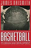 img - for Basketball: Its Origin and Development by James Naismith (1996-01-01) book / textbook / text book