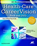 Health-Care CareerVision: View What You'd Do [With DVD]