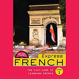 Behind the Wheel Express - French 1 Audiobook