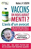 Vaccins : l'avis d'un avocat : On nous aurait menti ?