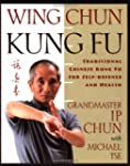 Wing Chun: Traditional Chinese Kung F...