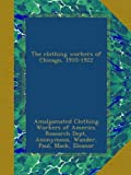 The clothing workers of Chicago, 1910-1922