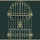 Asylum Audiobook by Patrick McGrath Narrated by Ian McKellen